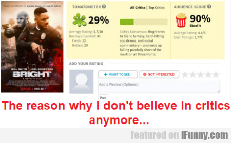 The Reason Why I Don't Believe In Critics Anymore