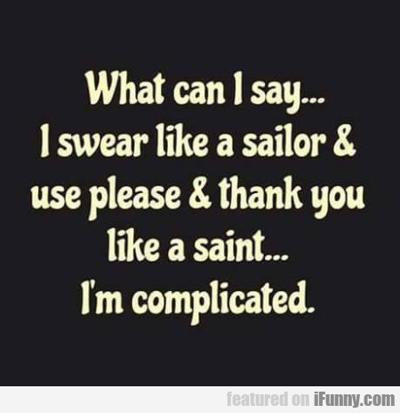 What Can I Say...i Swear Like A Sailor...
