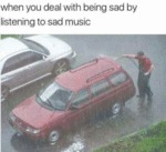 When You Deal With Being Sad By Listening...
