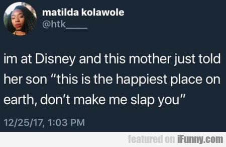 I'm At Disney And This Mother Just Told Her Son...