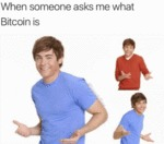 When Someone Asks Me What Bitcoin Is