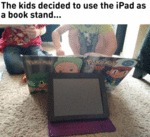 The Kids Decided To Use The Ipad As A Book Stand..