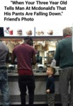 When Your Three Year Old Tells Man At Mcdonald's..