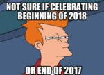 Not Sure If Celebrating Beginning Of 2018 Or End..