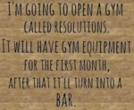 I'm Going To Open A Gym Called Resolutions