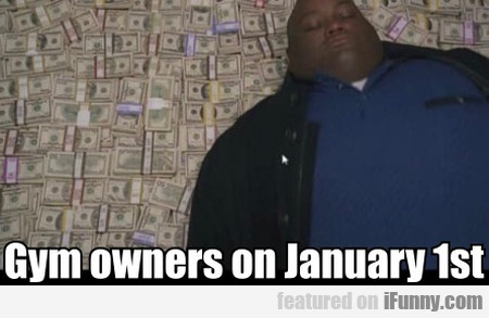Gym Owners On January 1st