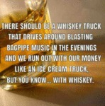 There Should Be A Whiskey Truck That Drives...