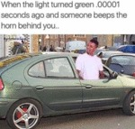 When The Light Turned Green.00001 Seconds Ago...