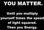 You Matter. Until You Multiply Yourself Times...