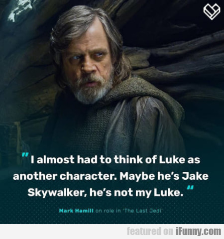 I almost had to think of Luke as another character
