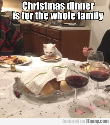 Christmas dinner is for the whole family