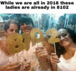 While We Are All In 2018 These Ladies Are...