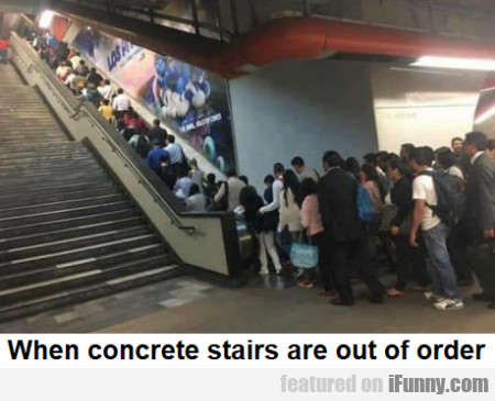 When Concrete Stairs Are Out Of Order