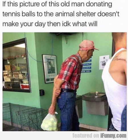 If This Picture Of This Old Man Donating Tennis...