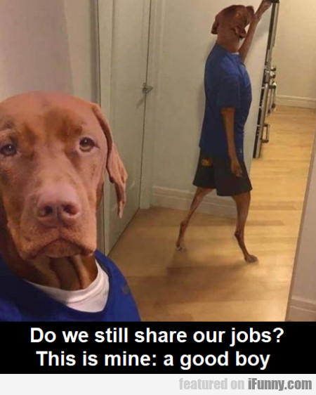 Do we still share our jobs? - This is mine...