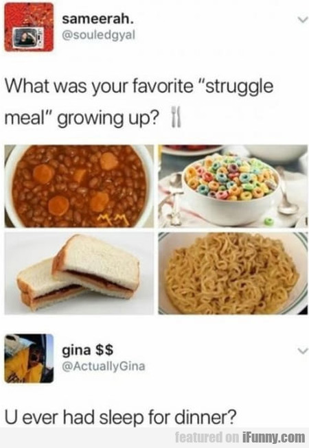 What Was Your Favorite 'struggle Meal' Growing Up?