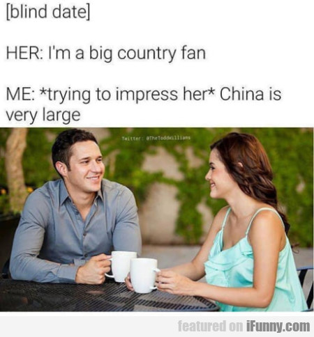 [blind Date] - Her: I'm A Big Country Fan...