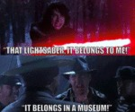 That Lightsaber It Belongs To Me! It Belongs In...