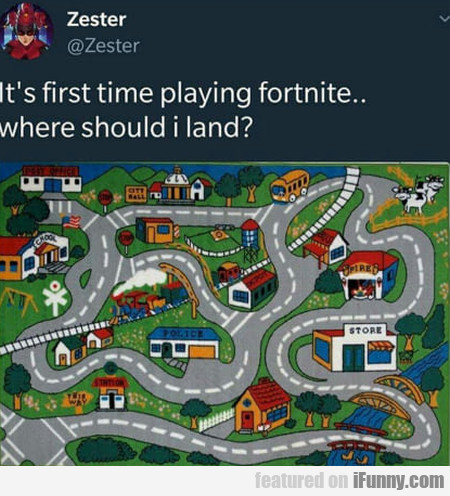 It's first time playing fortnite.. where should...