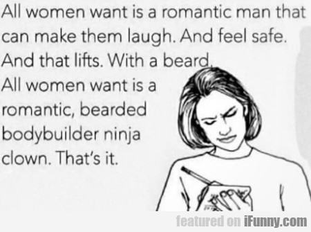 All Women Want Is A Romantic Man That Can Make...
