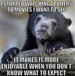 I Stopped Watching Movie Trailers To Movies I...