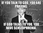 If You Talk To God, You Are Praying - If God...