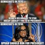 Democrats In 2016 - Being A Billionaire Tv Star...