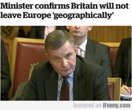 Minister Confirms Britain Will Not Leave Europe...