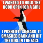 I Wanted To Hold The Door Open For A Girl...