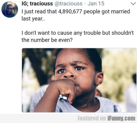I just read that 4,890,677 people got married...