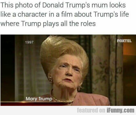 This Photo Of Donald Trump's Mum Looks Like...