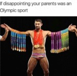 If Disappointing Your Parents Was An Olympic...