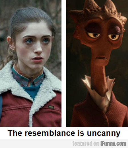 The resemblance is totally uncanny