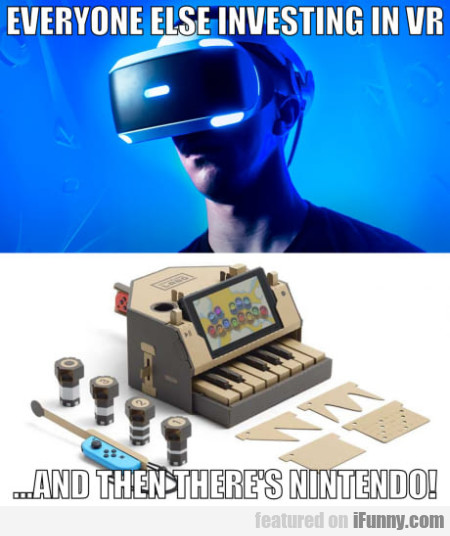 Everyone Else Investing In Vr... And Then...