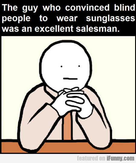 The Guy Who Convinced Blind People To Wear...