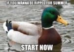 If You Wanna Be Ripped For Summer - Start Now
