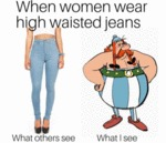 When Women Wear High Waisted Jeans
