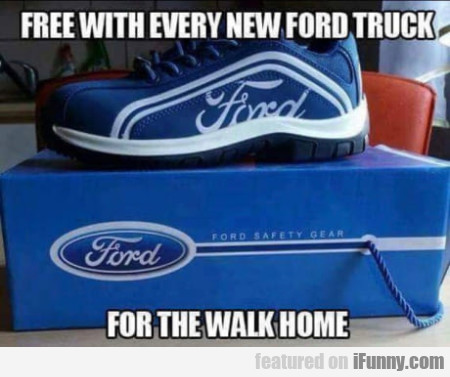 Free With Every New Ford Truck For The...
