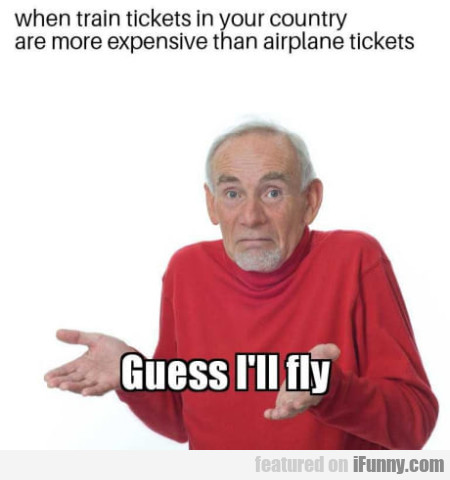 When Train Tickets In Your Country Are...