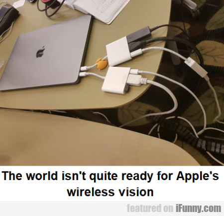 The World Isn't Quite Ready For Apple's Wireless..
