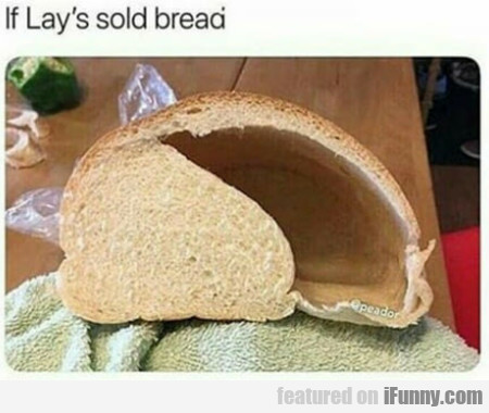 If Lays sold bread