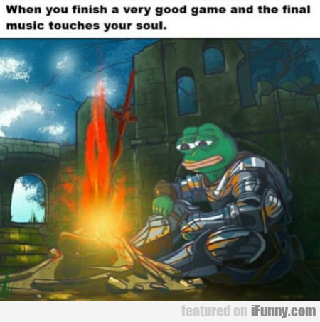 When You Finish A Very Good Game And The Final...