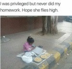 I Was Privileged But Never Did My Homework...