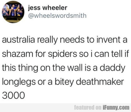 Australia Really Needs To Invent A Shazam For...