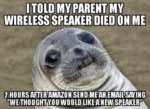 I Told My Parent My Wireless Speaker Died On Me..