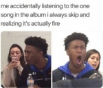 Me Accidentally Listening To The One Song In The..