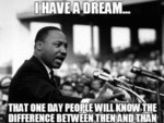 I Have A Dream That One Day People Will Know...
