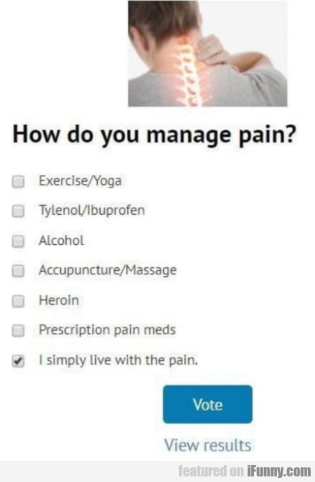 How Do You Manage Pain? - Exercise/yoga...