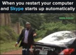 When You Restart Your Computer And Skype Starts...