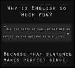 Why Is English So Much Fun - All The Faith He...